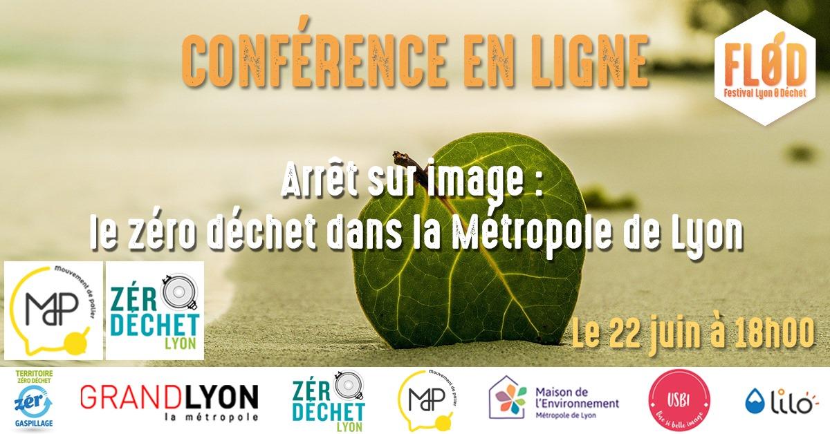 [Conférence en ligne] Arrêt sur image : le zéro déchet dans la Métropole de Lyon - par Mouvement de Palier et Zéro Déchet Lyon @ Événement en ligne