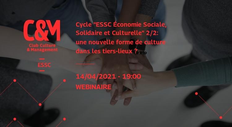 """[EN LIGNE] cycle """"essc economie sociale, solidaire et culturelle"""" 2/2: une nouvelle forme de culture dans les tiers-lieux ? @ EN LIGNE"""
