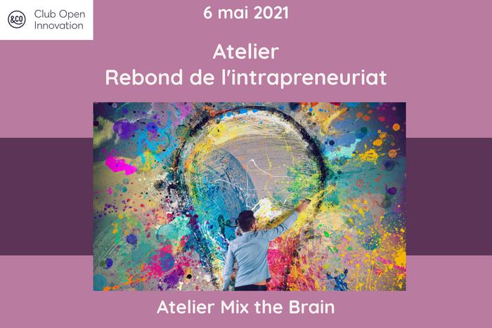 [EN LIGNE] Atelier Mix The Brain : Rebond de l'intrapreneuriat @ EN LIGNE