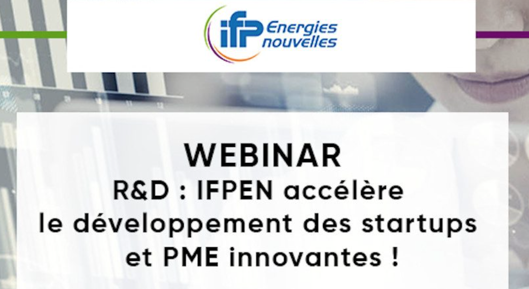 R&D : IFPEN accélère le développement des startups et PME innovantes @ En Ligne