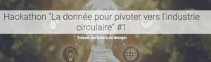 """[EN LIGNE] Hackathon """"La donnée pour pivoter vers l'industrie circulaire"""" #1 @ EN LIGNE"""