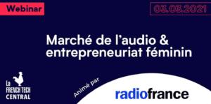 [EN LIGNE] Marché de l'audio & entrepreneuriat féminin @RadioFrance @ EN LIGNE