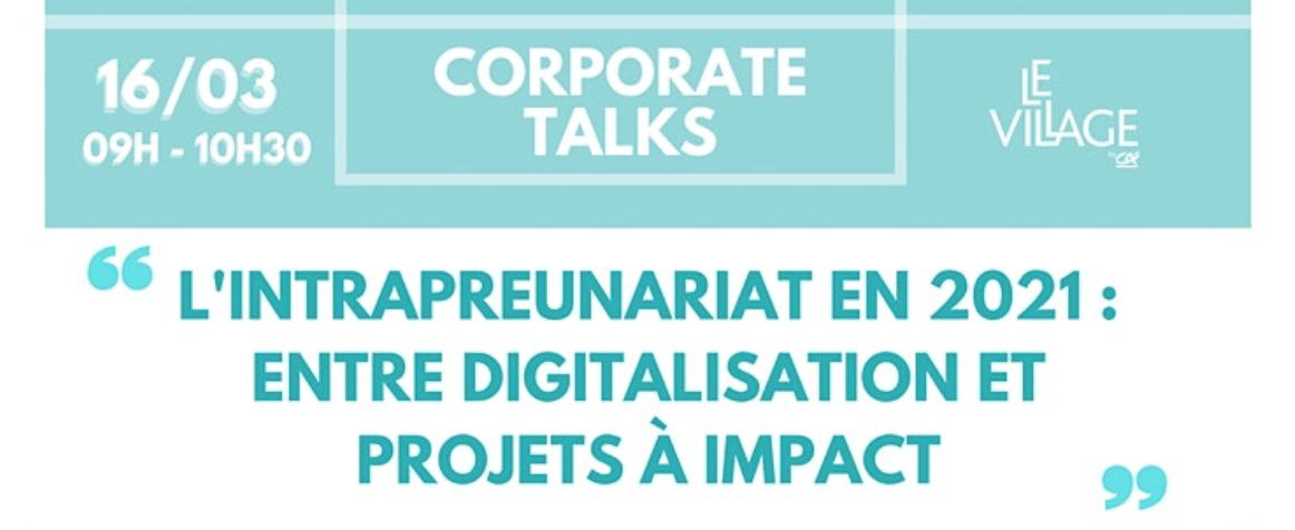 [EN LIGNE] L'intrapreneuriat en 2021 : entre digitalisation et projets à impact @ EN LIGNE