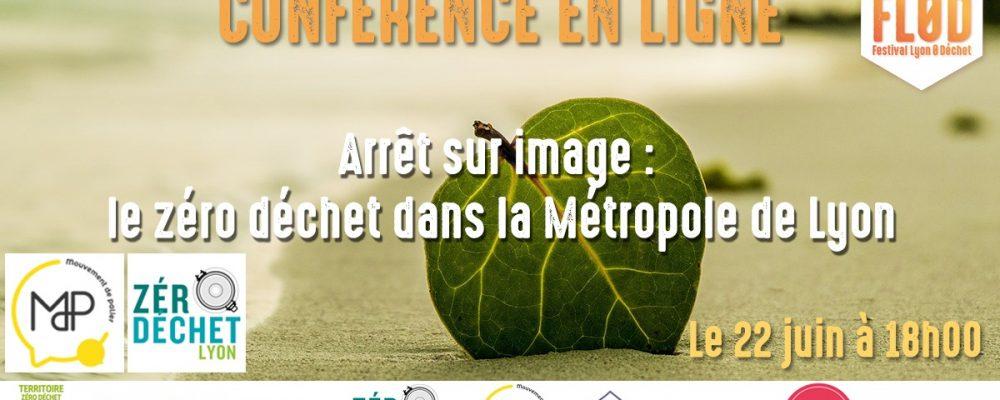 [Conférence en ligne] Arrêt sur image : le zéro déchet dans la Métropole de Lyon – par Mouvement de Palier et Zéro Déchet Lyon