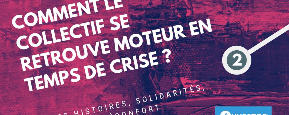 Série n°2 : 2/4 Comment le collectif se retrouve moteur en temps de crise ?