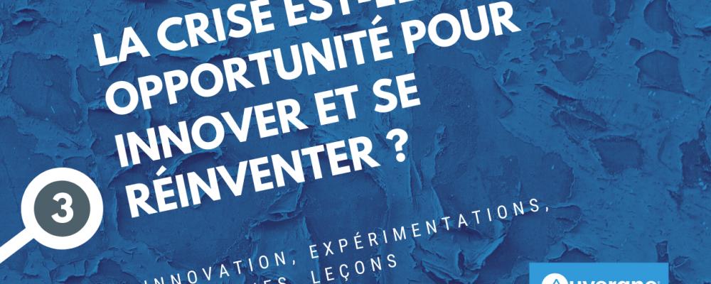 Série n°2 : 3/4 La crise est-elle une opportunité pour innover et se réinventer ?