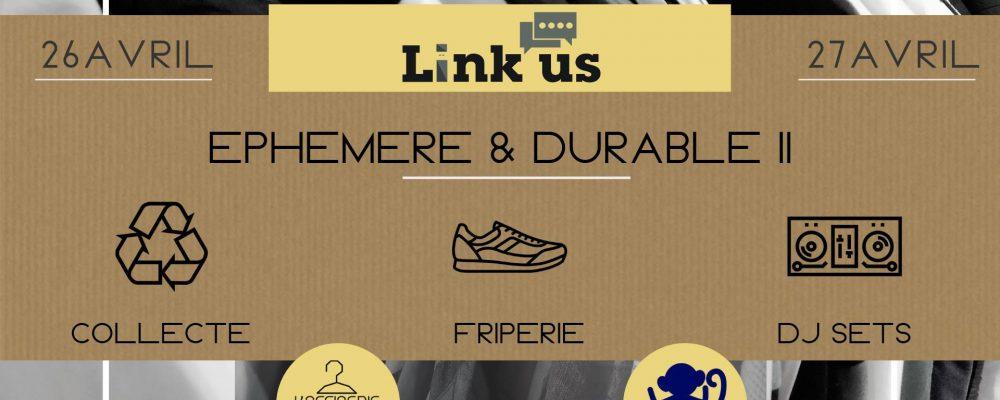 Ephémère & Durable II : Weekend at Link Us