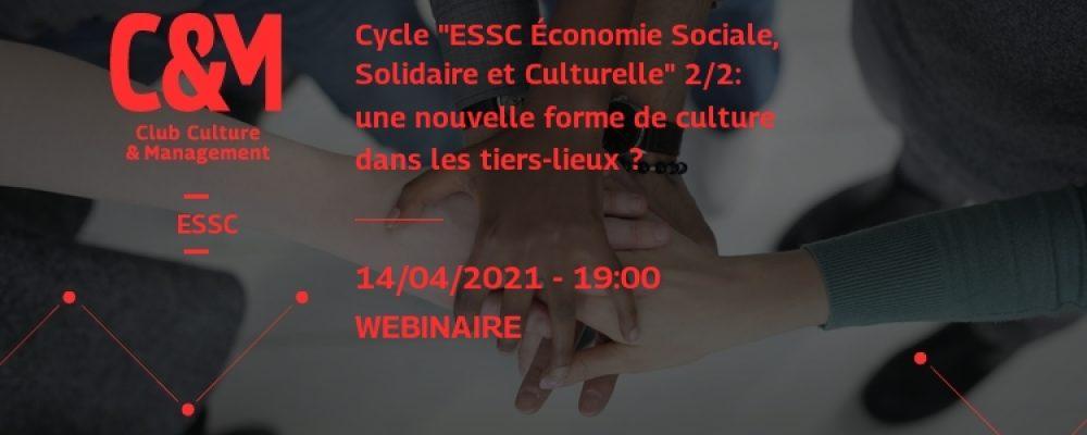 [EN LIGNE] cycle «essc economie sociale, solidaire et culturelle» 2/2: une nouvelle forme de culture dans les tiers-lieux ?