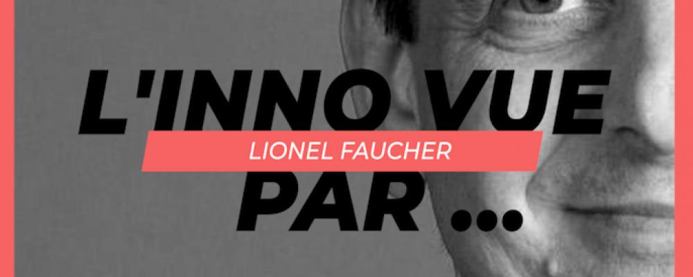 L'INNO VUE PAR… Lionel Faucher