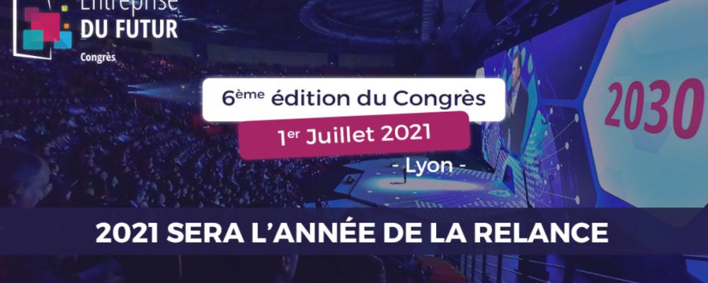 [SUR PLACE] 6ème édition du Congrès Entreprise du Futur à Lyon