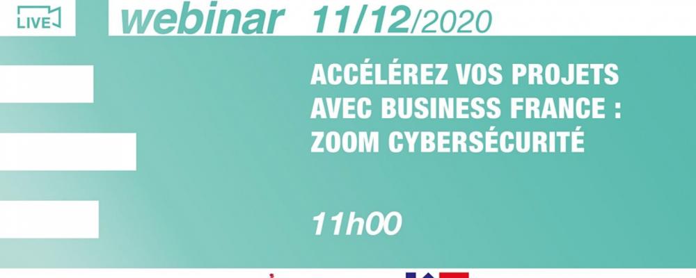 [EN LIGNE] Accélérez vos projets avec @BusinessFrance : zoom cybersécurité