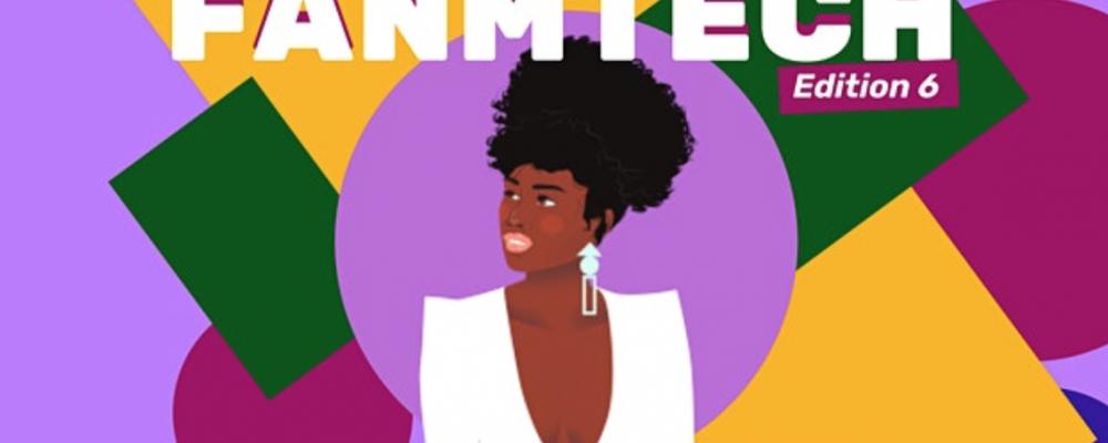 [EN LIGNE] FANMTECH 6   Le rendez-vous des femmes noires dans la TECH
