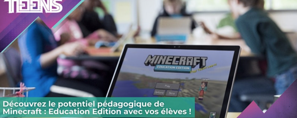 [EN LIGNE] Webinaire – Découvrez Minecraft : Education Edition !