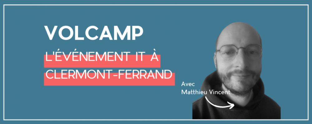 Volcamp :  Clermont-Ferrand aura son événement IT !