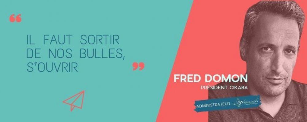 Frédéric Domon, sortir de nos bulles.