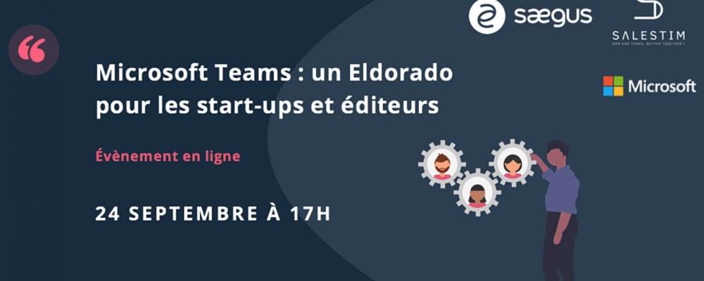 Microsoft Teams : un Eldorado pour les start-ups et éditeurs ?