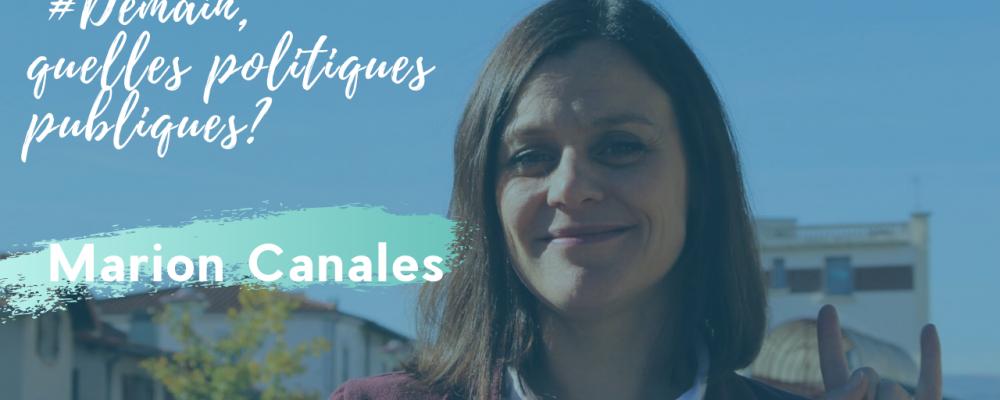 #Demain, quel(s) rôle(s) pour les politiques publiques ? ITW Marion Canales.