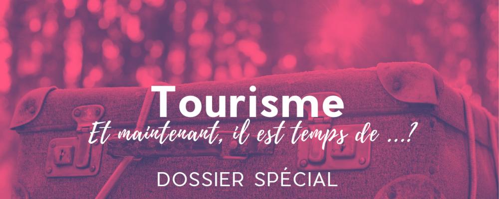 #Tourisme. Et maintenant, il est temps de… ?