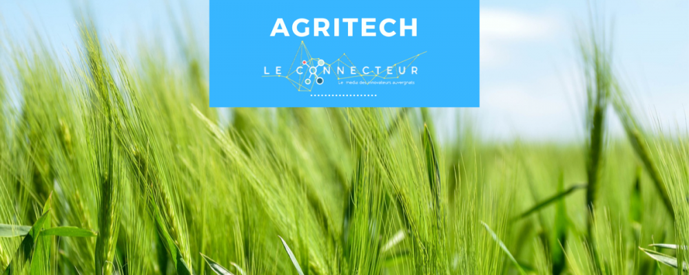 Dossier Spécial AGTECH : Ces nouvelles technologies qui font bouger l'agriculture