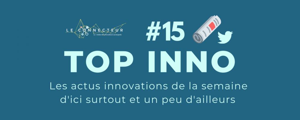 TOP INNO #15 : L'actu de la semaine by le Connecteur