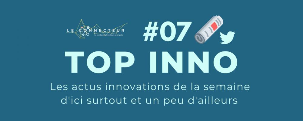 TOP INNO #7 : L'actu de la semaine by le Connecteur
