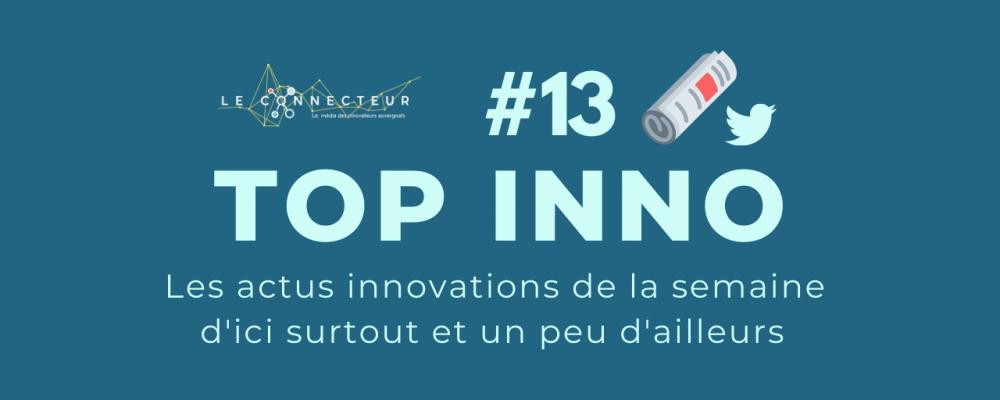 TOP INNO #13 : L'actu de la semaine by le Connecteur