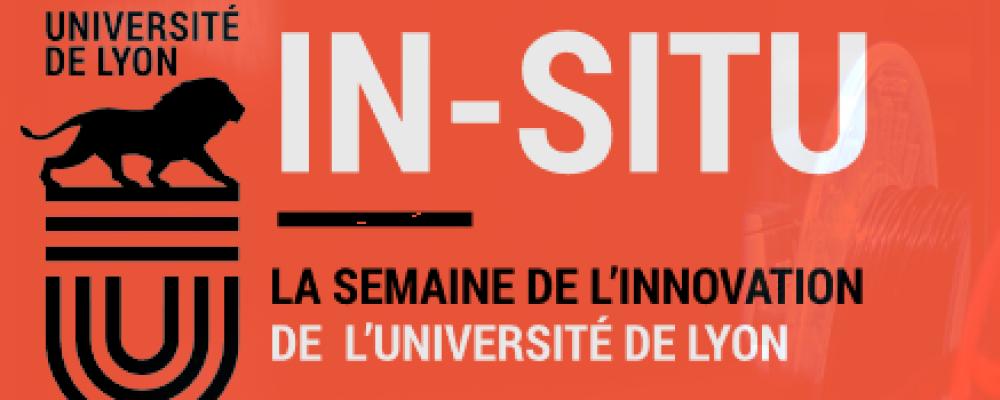 IN-SITU : La semaine de l'innovation de l'Université de Lyon