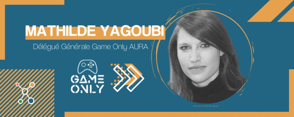 Mathilde Yagoubi, Game Only «on travaille avec le Damier au sein du nouveau cluster AURA in Motion»