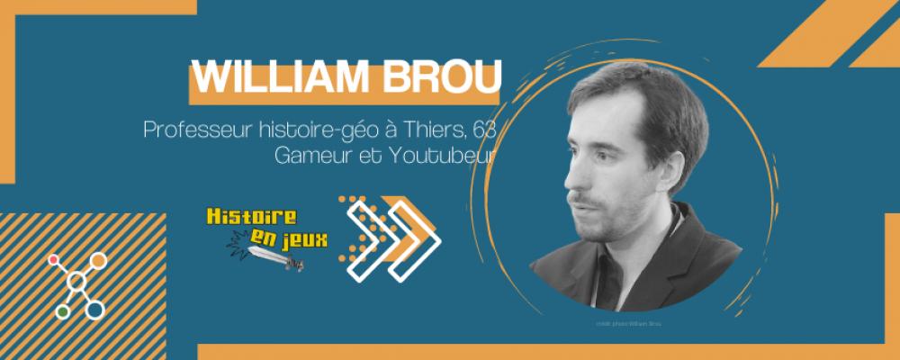 William Brou, l'auvergnat qui raconte l'Histoire avec des jeux vidéo.