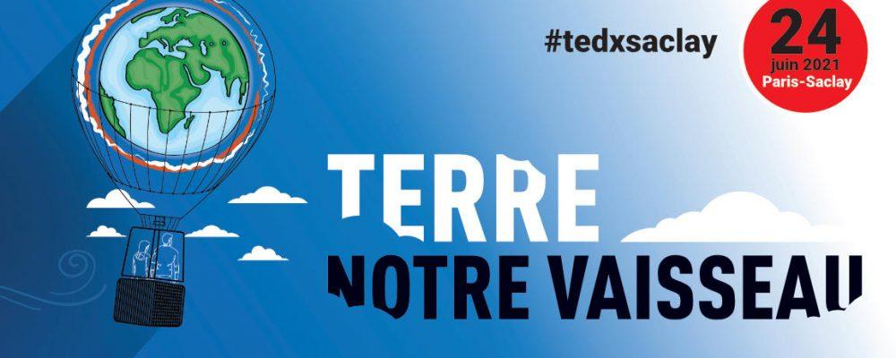 [PHYGITAL] TEDXSACLAY – TERRE NOTRE VAISSEAU