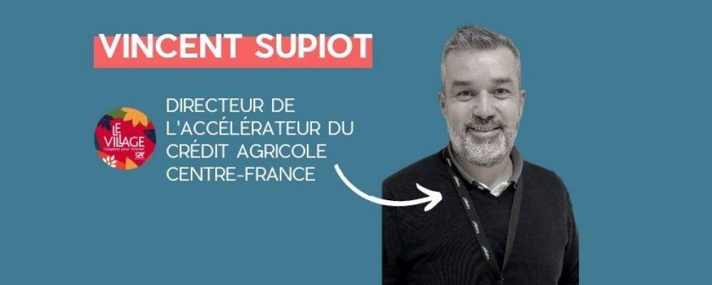 Vincent Supiot, Village by CA : «se mettre au service des start-ups d'Auvergne».