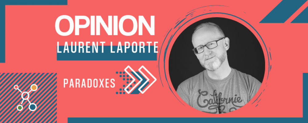 Tribune –  Paradoxes par Laurent Laporte
