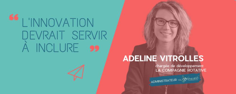 Adeline Vitrolles. La Cie Rotative «je veux être utile»