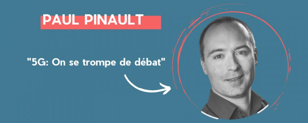 Paul Pinault: '5G, on se trompe de débat'