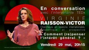 TEDx Conversations #20 avec Virginie Raisson-Victor sur l'enjeu de (re)penser l'intérêt général @ Événement en ligne