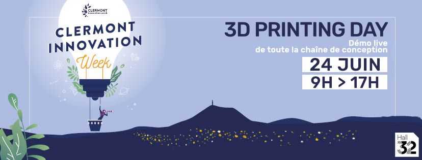 [SUR PLACE] 3D Printing Day ! @ HALL 32 | Clermont-Ferrand | Auvergne-Rhône-Alpes | France