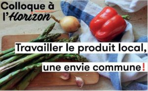 """Colloque """"Travailler le produit local, une envie commune!"""" @ Espace Culture et Congrès Henri Biscarrat   Ceyrat   Auvergne-Rhône-Alpes   France"""