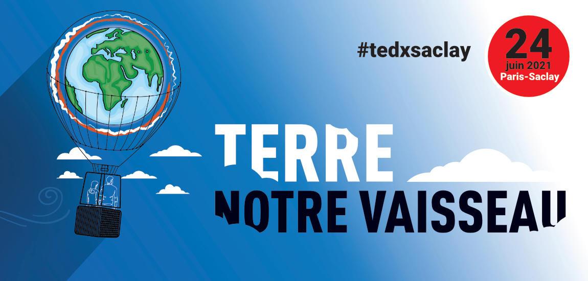 [PHYGITAL] TEDXSACLAY - TERRE NOTRE VAISSEAU @ PARIS / EN LIGNE